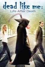Affiche Dead Like Me : Life After Death