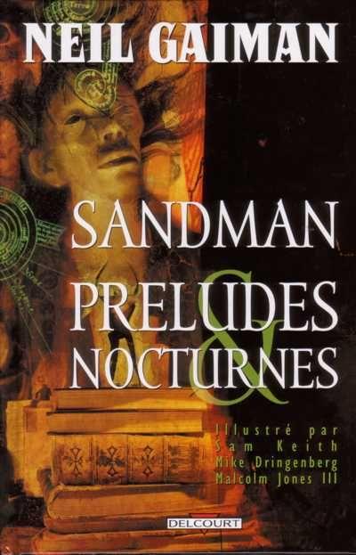Lisez-vous des bandes dessinées / mangas / comics ? - Page 9 Preludes_Nocturnes_Sandman_tome_1