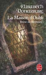 Couverture La Maison d'oubli - Reine de Mémoire, tome 1