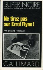 Couverture Ne tirez pas sur Errol Flynn