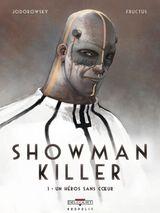 Couverture Un héros sans cœur - Showman Killer, tome 1