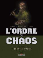 Couverture Jérôme Bosch - L'Ordre du chaos, tome 1