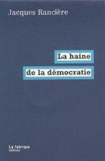 Couverture La Haine de la démocratie