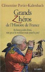 Couverture Grands Zhéros de l'Histoire de France