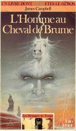 Couverture L'homme au cheval de brume - Les messagers du temps, tome 3