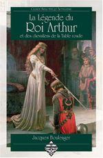 Couverture La Légende du Roi Arthur et des chevaliers de la Table ronde