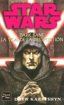 Couverture La Voie de la destruction - Star Wars : Dark Bane, tome 1