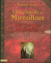 Couverture L'Encyclopédie du merveilleux : des peuples de l'ombre
