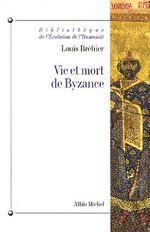 Couverture Vie et mort de Byzance