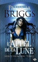 Couverture L'Appel de la Lune - Mercy Thompson, tome 1