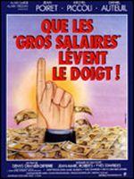 Affiche Que les gros salaires lèvent le doigt !