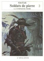 Couverture Soldats de pierre : Deuxième Partie - Les Annales de la compagnie noire, tome 13