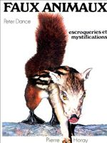 Couverture Faux animaux, escroqueries et mystifications