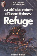 Couverture Refuge - La Cité des Robots d'Isaac Asimov, tome 3