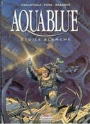 Couverture Étoile blanche : Première Partie - Aquablue, tome 6