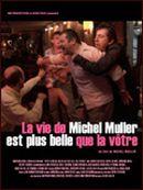 Affiche La Vie de Michel Muller est plus belle que la vôtre