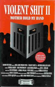 Affiche Violent Shit II : Mother Hold My Hand