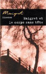 Couverture Maigret et le corps sans tête