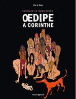 Couverture Oedipe à Corinthe - Socrate le demi-chien, tome 3