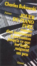 Couverture Jouer du piano ivre comme d'un instrument à percussion jusqu'à ce que les doigts saignent un peu