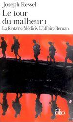 Couverture Le tour du malheur, tome 1 : La fontaine Médicis ; L'affaire Bernan