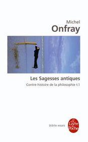 Couverture Les Sagesses antiques - Contre-histoire de la philosophie, tome 1