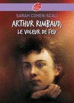 Couverture Arthur Rimbaud, le voleur de feu