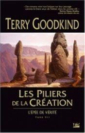 Couverture Les Piliers de la création - L'Épée de vérité, tome 7