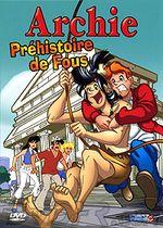 Affiche Archie : Préhistoire de fous