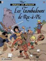 Couverture Les Troubadours de Roc-à-Pic - Johan et Pirlouit, tome 15