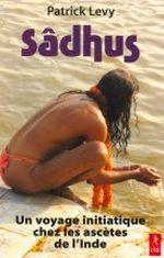 Couverture Sâdhus - Un voyage initiatique chez les ascètes de l'Inde