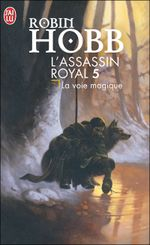 Couverture La Voie magique - L'Assassin royal, tome 5