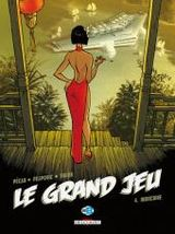 Couverture Indochine - Le Grand Jeu, tome 4