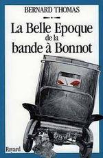 Couverture La Belle Epoque de la bande à Bonnot