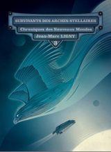 Couverture Survivants des Arches Stellaires, Chroniques des Nouveaux Mondes, Tome 3