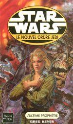 Couverture L'Ultime Prophétie - Star Wars : Le Nouvel Ordre Jedi, tome 18