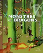 Couverture Mon grand Larousse monstres et dragons