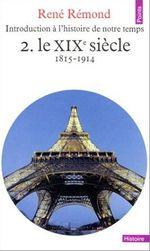 Couverture Le XIXe siècle, 1815-1914 - Introduction à l'histoire de notre temps, tome 2