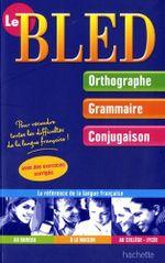 Couverture Le Bled : Orthographe, Grammaire, Conjugaison