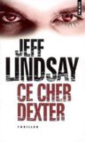 Couverture Ce cher Dexter - Dexter, tome 1