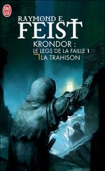 Couverture La Trahison - Krondor : Le Legs de la faille, tome 1