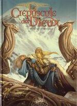Couverture La Malédiction des Nibelungen - Le Crépuscule des Dieux, tome 1