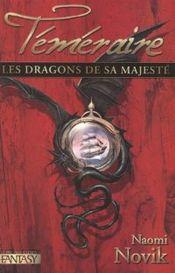 Couverture Les dragons de sa majesté - Téméraire, tome 1