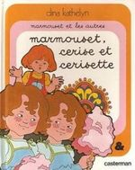 Couverture Marmouset, Cerise et Cerisette