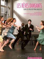 Affiche Les Rêves dansants, sur les pas de Pina Bausch