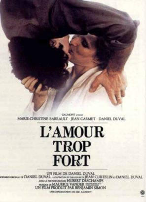 Votre dernier film visionné - Page 15 L_Amour_trop_fort