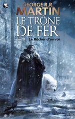 Couverture Le Bûcher d'un roi - Le Trône de fer, tome 13