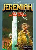 Couverture Les Yeux de fer rouge - Jérémiah, tome 4