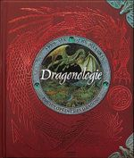 Couverture Dragonologie, l'encyclopédie des dragons