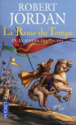 Couverture Le Sentier des dagues - La Roue du temps, tome 15